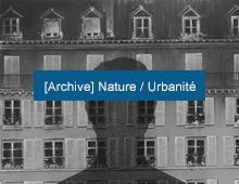 [Archive] Nature / Urbanité